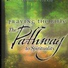 Praying The Bible - The Pathway To Spirituality