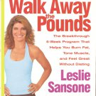 Walk Away The Pounds - A Plan For Beginners And Advanced Walkers