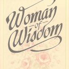 Woman Of Wisdom - Lessons For Living From The Book Of Proverbs