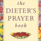 The Dieter's Prayer Book - Spiritual Power And Daily Encouragement