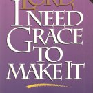 Lord, I Need Grace To Make It - Updated Edition With Lay Flat Binding