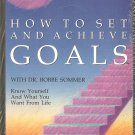 How To Set And Achieve Goals - Part 1 - Know Yourself And What You Want From Life