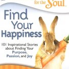 Find Your Happiness - Chicken Soup - 101 Inspirational Stories To Find Your Purpose, Passion