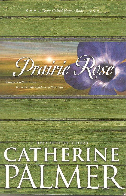 Prairie Rose - A Town Called Hope #1