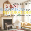 Mary Gilliatt's Great Renovations & Restorations - A New Life For Older Homes