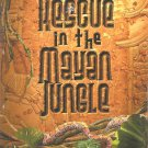 Rescue In The Mayan Jungle - Time-Stone Travelers Series #1