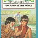 Go Jump In The Pool! - Bruno & Boots