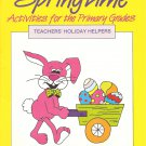 Springtime - Activities For The Primary Grades - Teachers' Holiday Helpers #6775
