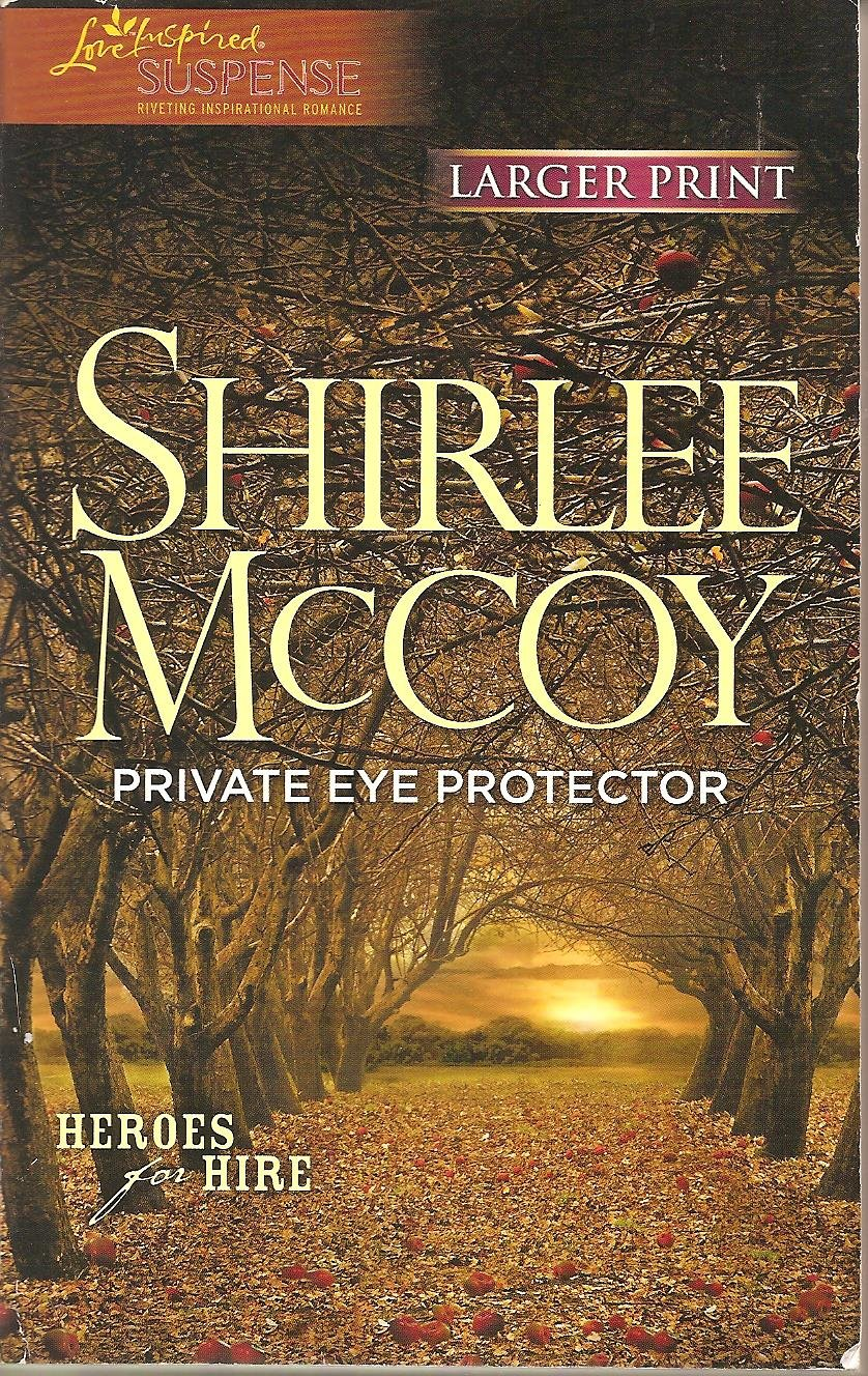 Private Eye Protector - Large Print - Love Inspired Suspense - Nov 2011
