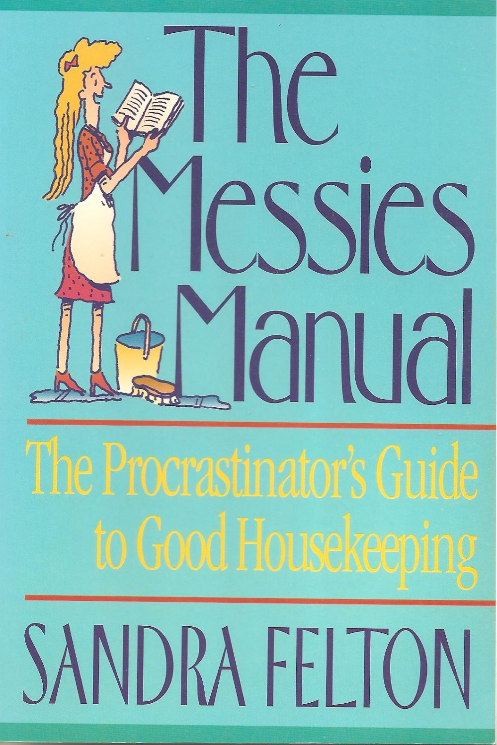 The Messies Manual - The Procrastinator Guide To Good Housekeeping