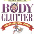 Body Clutter - Love Your Body, Love Yourself
