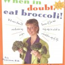 When In Doubt, Eat Broccoli!