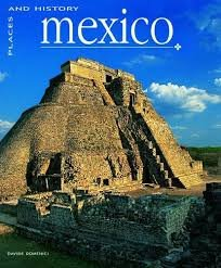 Mexico - Places And History