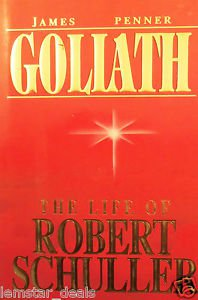 Goliath - The Life Of Robert Schuller