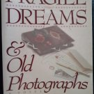 Fragile Dreams & Old Photographs - A Novel