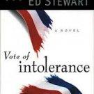 Vote Of Intolerance - A Novel