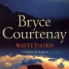 Whitethorn - A Novel Of Africa