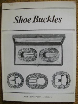 Museum Catalogue.  Catalogue of Shoe and other Buckles in Northampton Museum.