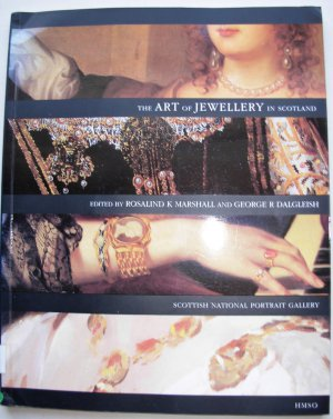 Rosalind K Marshall (Editor), and George R Dalgleish.  The Art of Jewellery in Scotland