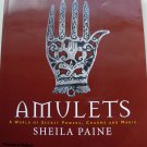 Sheila Paine. Amulets. A world of secret powers, charms and magic.