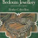 Heather Colyer Ross. The Art of Bedouin Jewellery. A Saudi Arabian profile