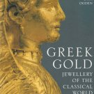 Dyfri Williams and Jack Ogden.  Greek Gold: Jewellery of the Classical World.