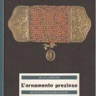 L'ornamento prezioso: una raccolta di oreficeria popolare italiana ai primi del secolo.