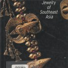 Anne Richter.  The Jewelry of Southeast Asia.