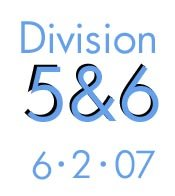 Division 5 and 6: 6-2-07