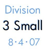 Division 3 Small: 8-4-07