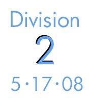 Division 2: 5-17-08