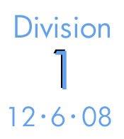 Division 1: 12-6-08