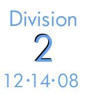 Division 2: 12-14-08