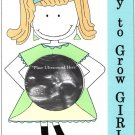 'Way to Grow Girl!' Magnetic Ultrasound Greeting Picture Frame with Clear Acrylic Stand