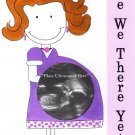'Are We There Yet?' Magnetic Ultrasound Greeting Picture Frame with Clear Acrylic Stand
