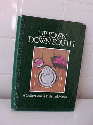 Uptown Down South Jr. Leauge Greenville SC Recipe Cookbook