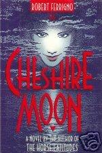 "Robert Ferrigno ""The Cheshire Moon"" Hardback Book"