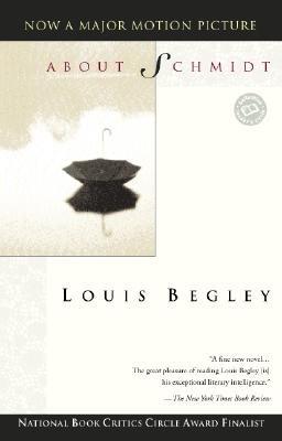 "Louis Begley ""About Schmidt"" Hardback Book"