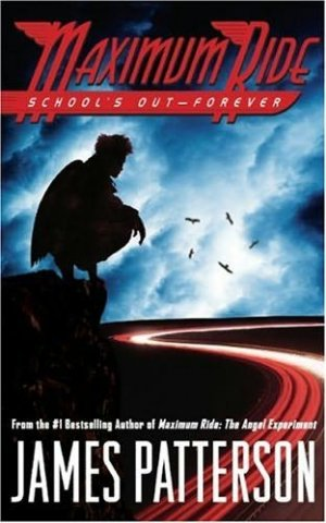 """James Patterson """"Maximum Ride: School's Out - Forever"""" Hardback Book"""