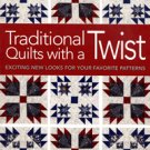 Traditional Quilts with a Twist Maggie Ball Quilt Book AT4