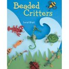 Beaded Critters Sonal Bhatt Crafts Sterling Publishing Co AT2