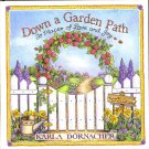 Down a Garden Path to Places of Love and Joy Karla Dornacher AT4