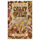 Pieces from My Crazy Quilt By Jan Keller Quilting Story Book AT2
