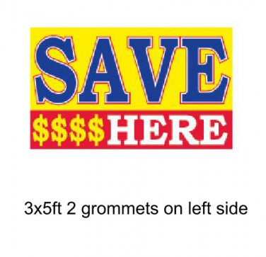 SAVE HERE Banner Advertising Business Sign Flag 3x5