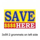 SAVE $$$$ HERE Sign Flag 3x5ft advertising  banner sign