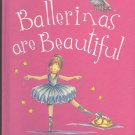 """Ballerinas are Beautiful"" Hardcover Book"
