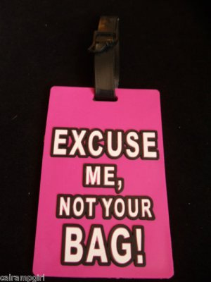 Pink Excuse Me, Not your Bag Luggage Tag