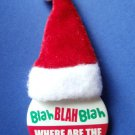 Christmas Pin Santa hat Blah where are my presents?
