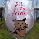 Sit Stay Drink Dog Hand Painted Wine Glass