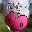 Fabulous At 40 Birthday Hand Painted Wine Glass